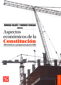 Aspectos económicos de la Constitución: alternativas y propuestas para Chile